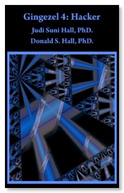Cover for Gingezel 4: Hacker epic science fiction by Judi Suni Hall and Donald S Hall.